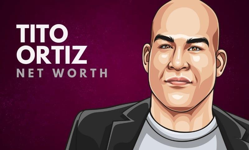 Tito Ortiz's Net Worth in 2020