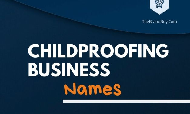 386+ Best Childproofing Business Names & Ideas