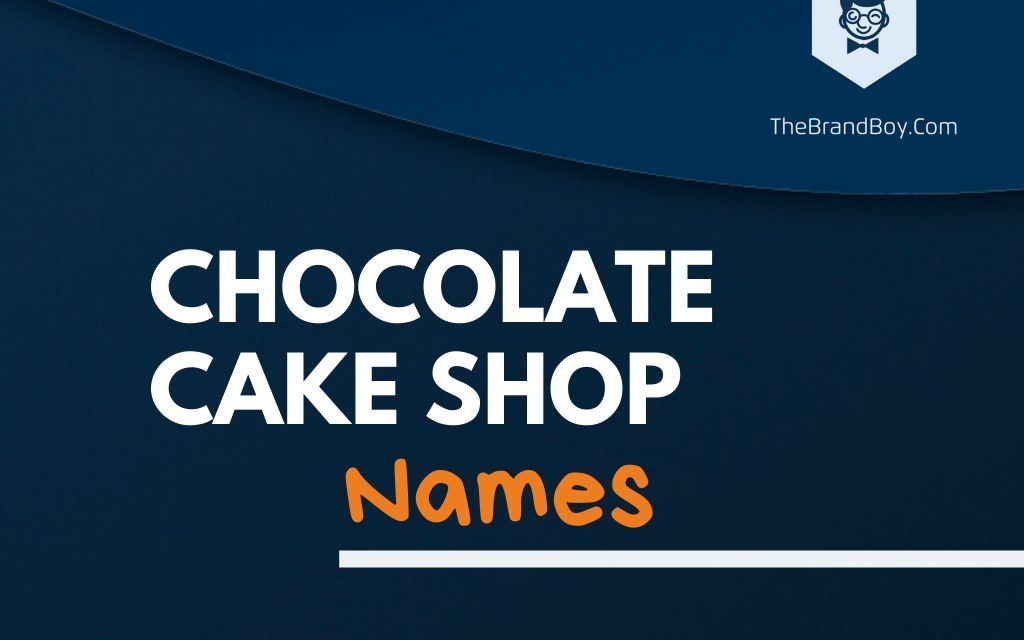 392+ Best Chocolate Cake Shop Names & Ideas