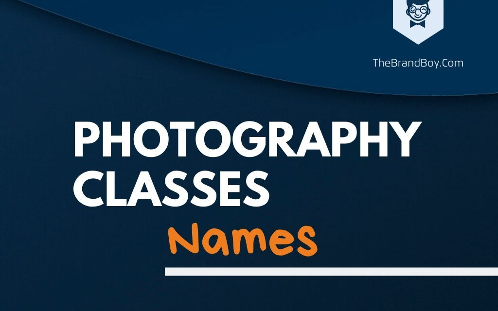 393+ Creative Photography Classes Names & Ideas - The ...