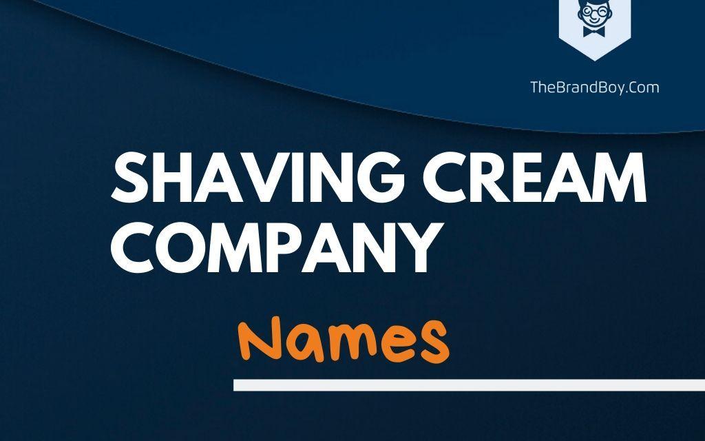369+ Best Shaving Cream Company Names ideas