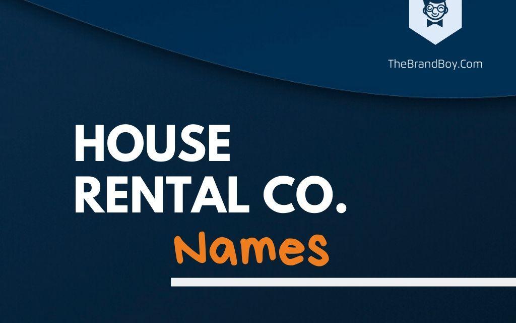 355+ Catchy House Rental Company Names ideas