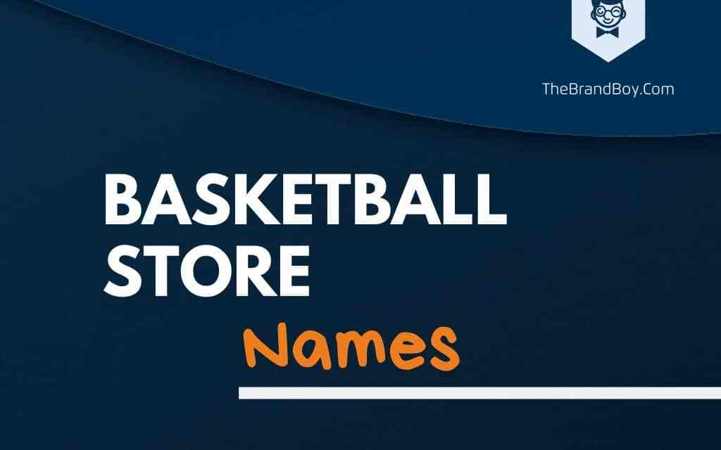 371+ Best Basketball Store Names & Ideas