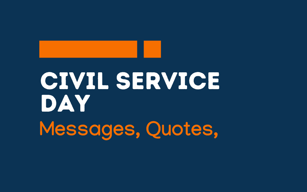 Civil Service Day: 65+ Greetings, messages, and quotes
