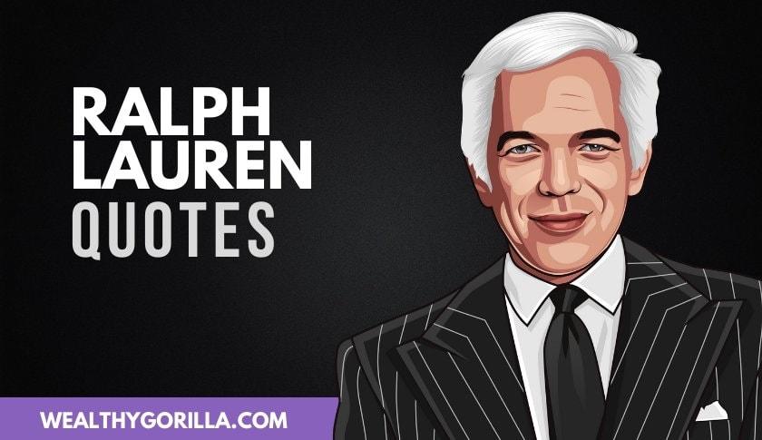 40 Inspirational Ralph Lauren Quotes (Updated 2020)