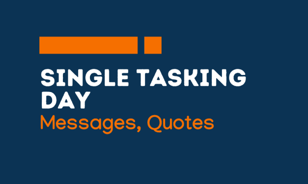 Single Tasking Day: 74+ messages and quotes