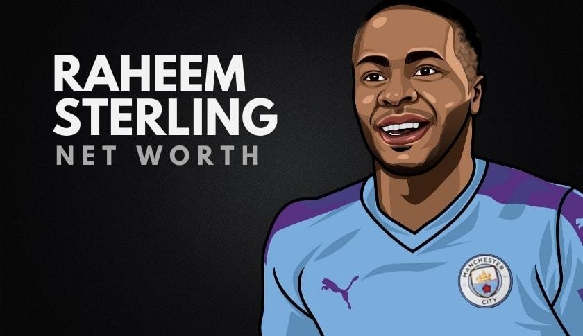 Raheem Sterling's Net Worth in 2020