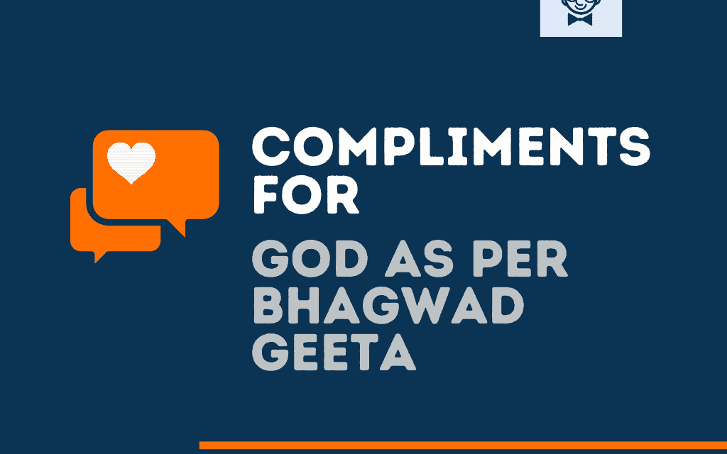 101+ Best Compliments for God as per Bhagwad Geeta