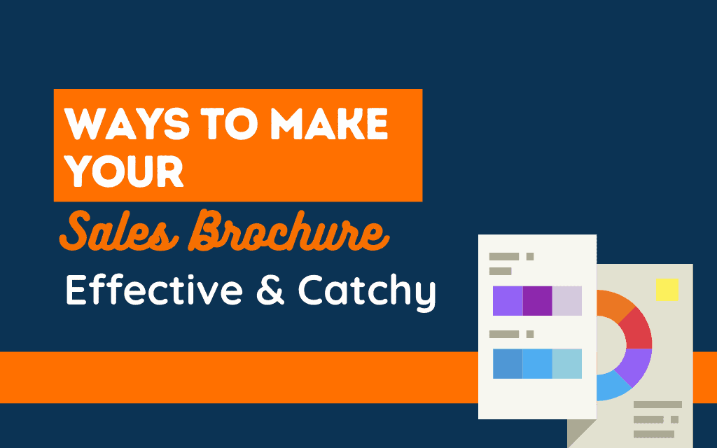 A Perfect Guide To Make Your Sales Brochure Effective- theBrandBoy