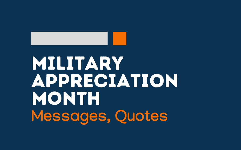 Military Appreciation Month: 65+ Greetings, messages and quotes