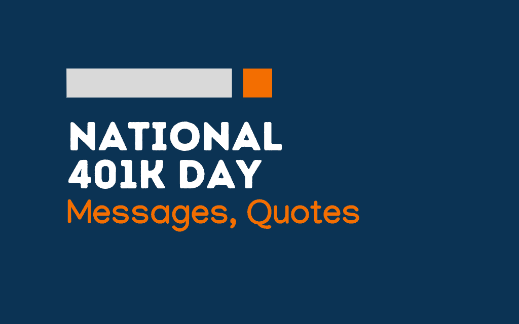 National 401K Day: 56+ Messages and Quotes