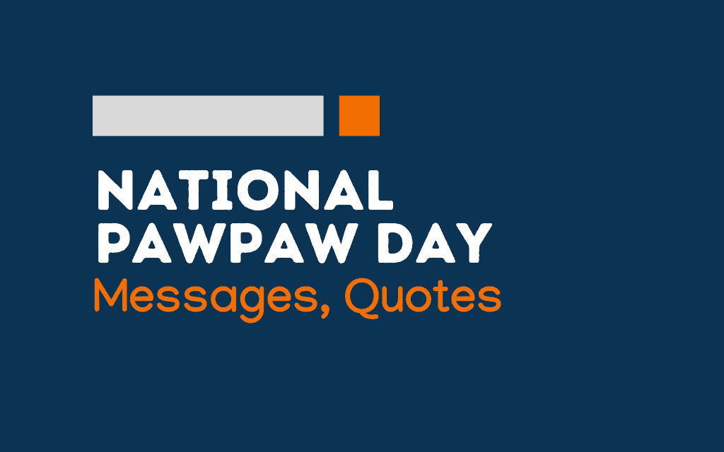National Pawpaw Day: 68+ Greetings, messages and quotes