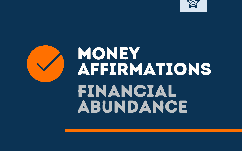 101+ Top Money Affirmations for Financial Abundance