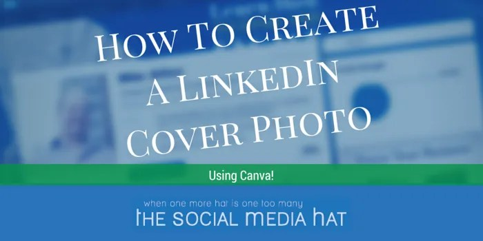 How to Create a LinkedIn Cover Photo Using Canva - The
