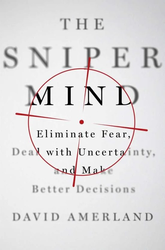The Sniper Mind, by David Amerland