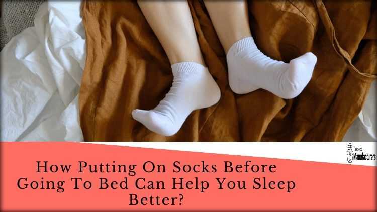 How Putting On Socks Before Going To Bed Can Help You ...