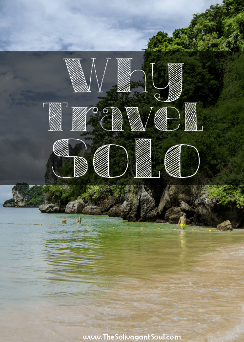 Why travel solo - The Solivagant Soul