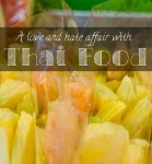 A love and hate affair with Thai Food - Amor y odio con la comida tailandesa - The Solivagant Soul