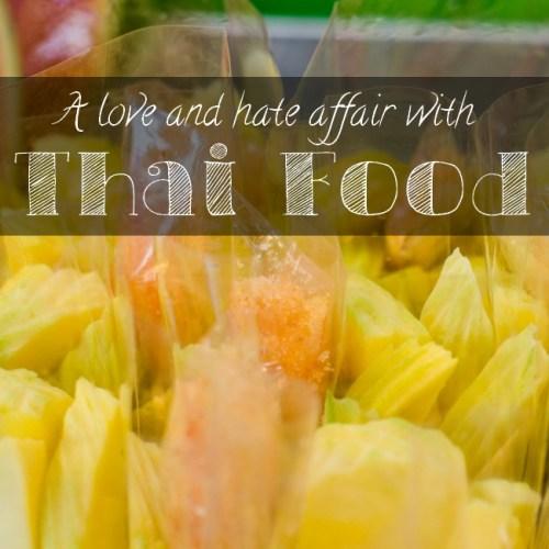 A love and hate affair with Thai Food - Amor y odio con la comida tailandesa - The Solivagant Soul
