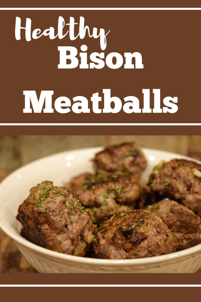 Bison Are Ready For Thanksgiving >> Healthy Bison Meatballs