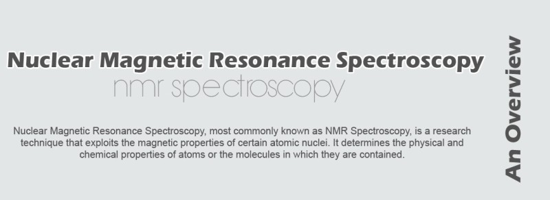 Nuclear Magnetic Resonance Spectroscopy (NMR spectroscopy) – An Overview
