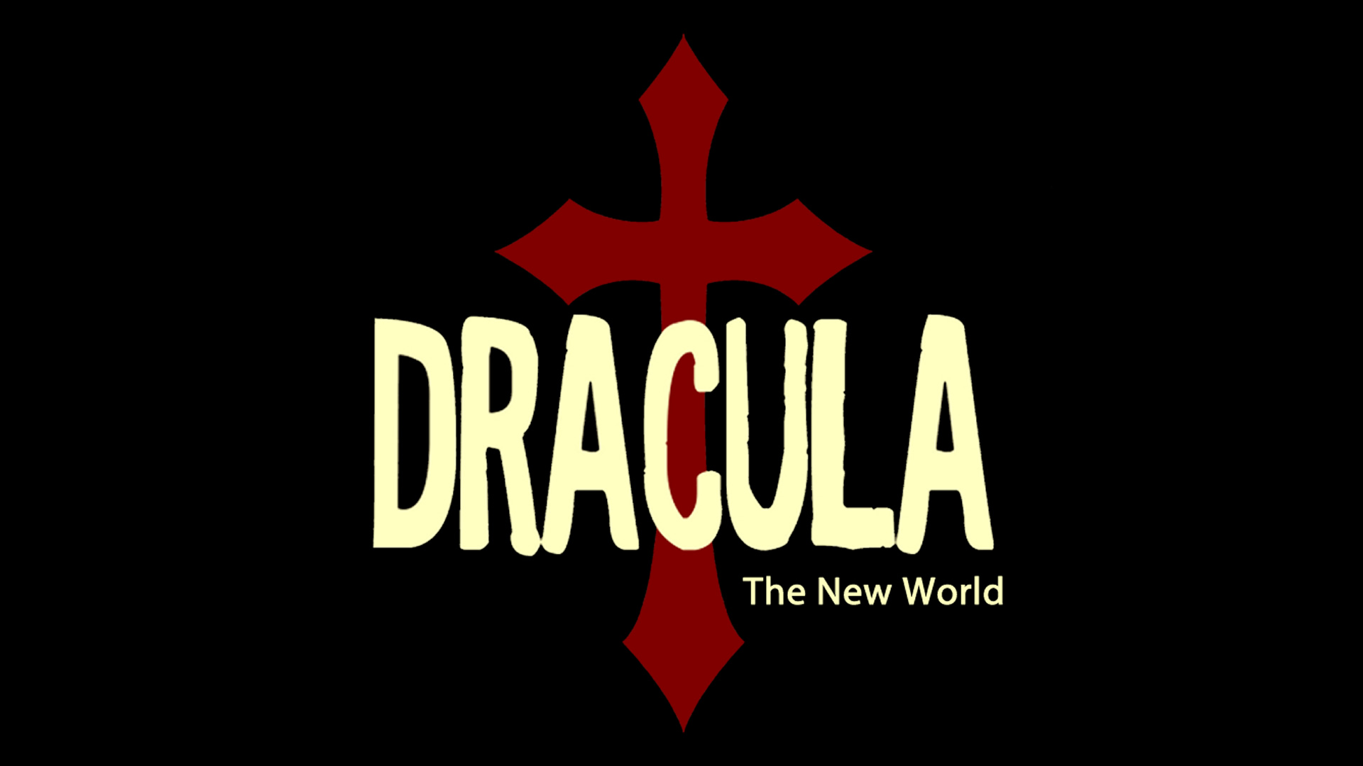 Dracula: The New World (Oct:26-Nov:3)