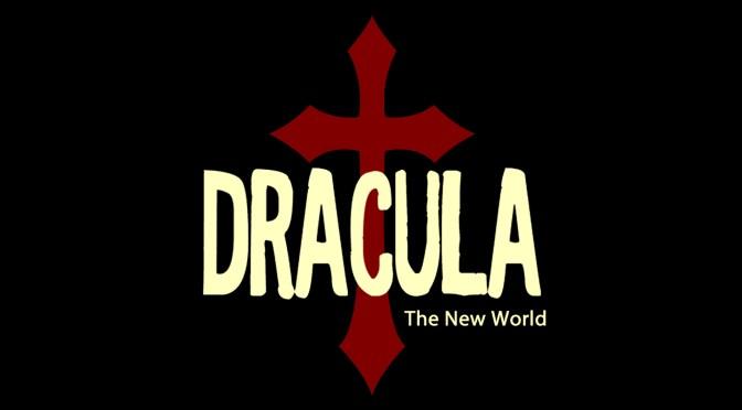 Dracula: The New World (Oct 28-Nov 1)