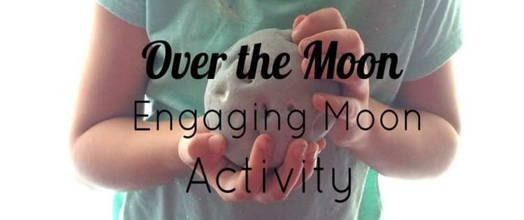 Over the Moon: Engaging Moon Activity