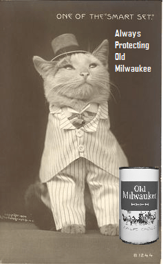Cats have always been drawn to Old Milwaukee.