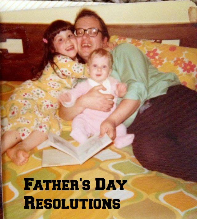 Father's Day Resolutions