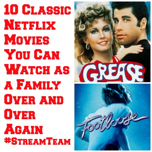 10 Classic Netflix Movies You can Watch as a Family Over and Over Again #StreamTeam
