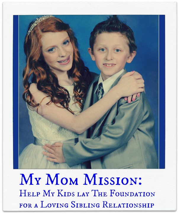 My Mom Mission: Help My Kids lay The Foundation for a Loving Sibling Relationship