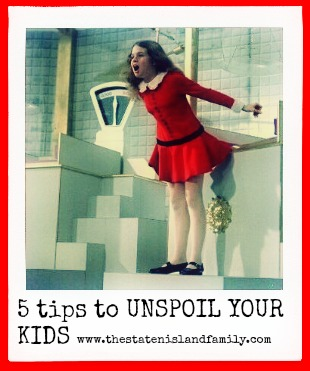 5 top tips to UNSPOIL your kids