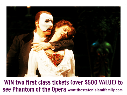 WIN two first class tickets (over $500 VALUE) to see Phantom of the Opera www.thestatenislandfamily.com
