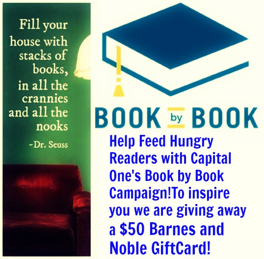 Help Feed Hungry Readers with Capital One's Book by Book Campaign!To inspire you we are giving away a $50 Barnes and Noble GiftCard!