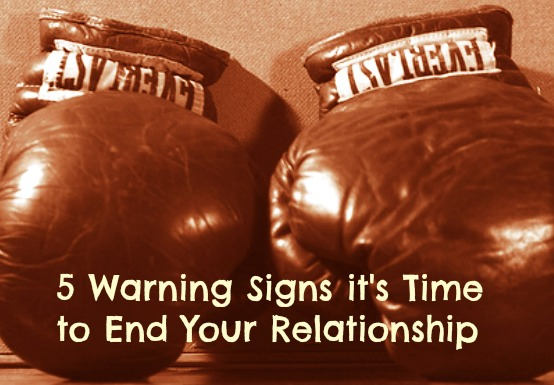 5 Warning Signs it's Time to End Your Relationship