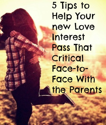 5 Tips to Help Your new Love Interest Pass That Critical Face-to-Face With the Parents