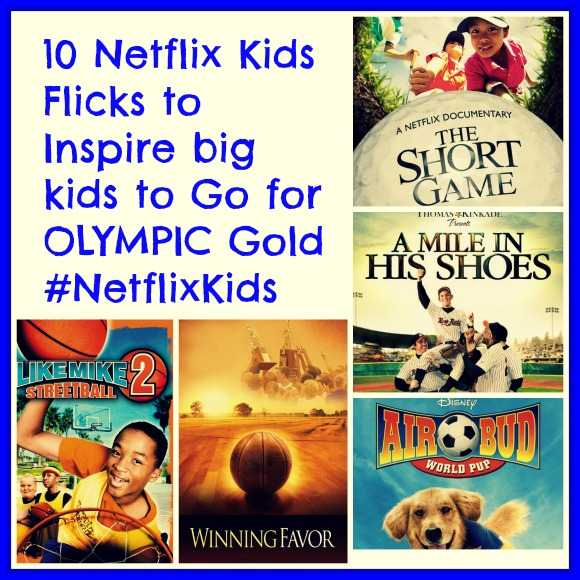 10 Netflix Kids Flicks to Inspire big kids to Go for OLYMPIC Gold