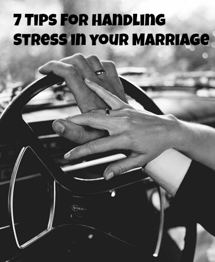 7 Tips for Handling Stress in your Marriage