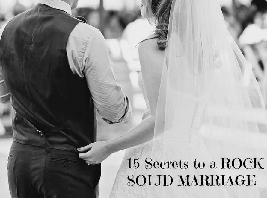 15 Secrets to a ROCK SOLID MARRIAGE