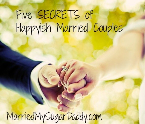 Five SECRETS of Happyish Married Couples