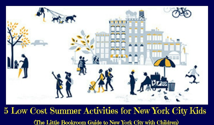 5 Low Cost Summer Activities for New York City Kids