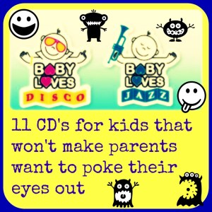 CD's for kids that won't make parents want to poke their