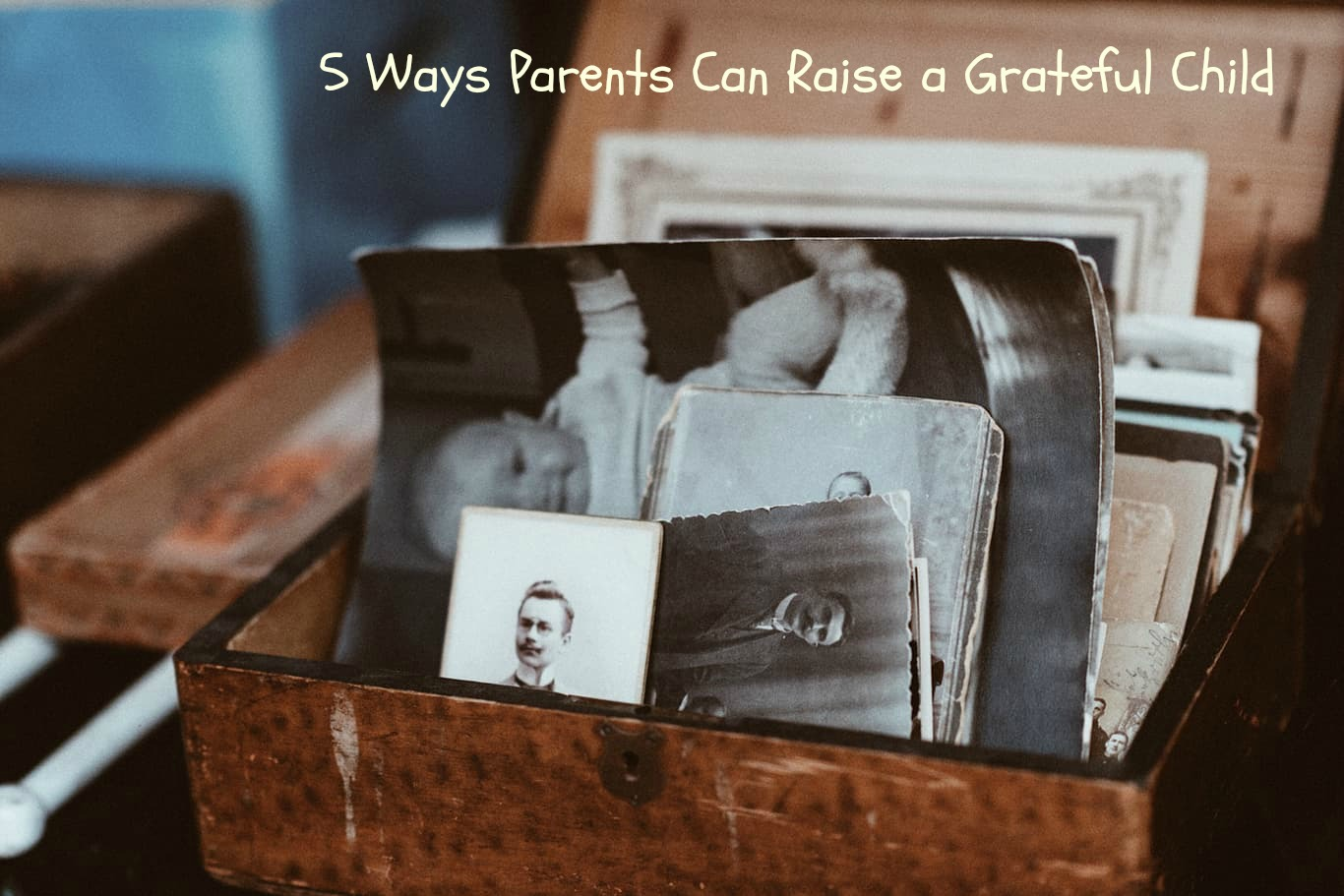 While you and your child are looking at old pictures, tell the stories each picture reminds you of. Tell them how grateful you are for the memories and the people in them.