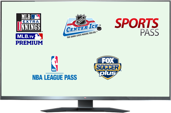 MLB EXTRA INNINGS, Center Ice, Sports Pass, NBA League Pass, Fox Soccer and MLS DIRECT KICK