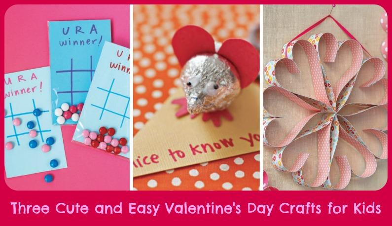 Three Easy Valentine's Day Crafts for Kids