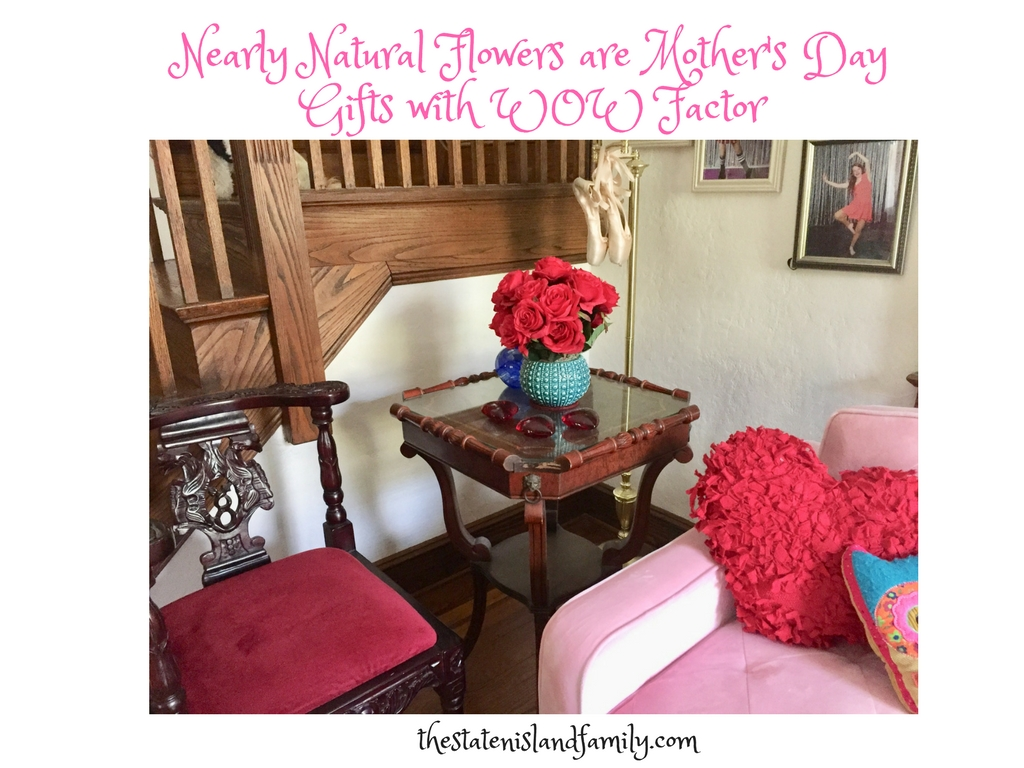 Nearly Natural Flowers are Mother's Day Gifts with WOW Factor