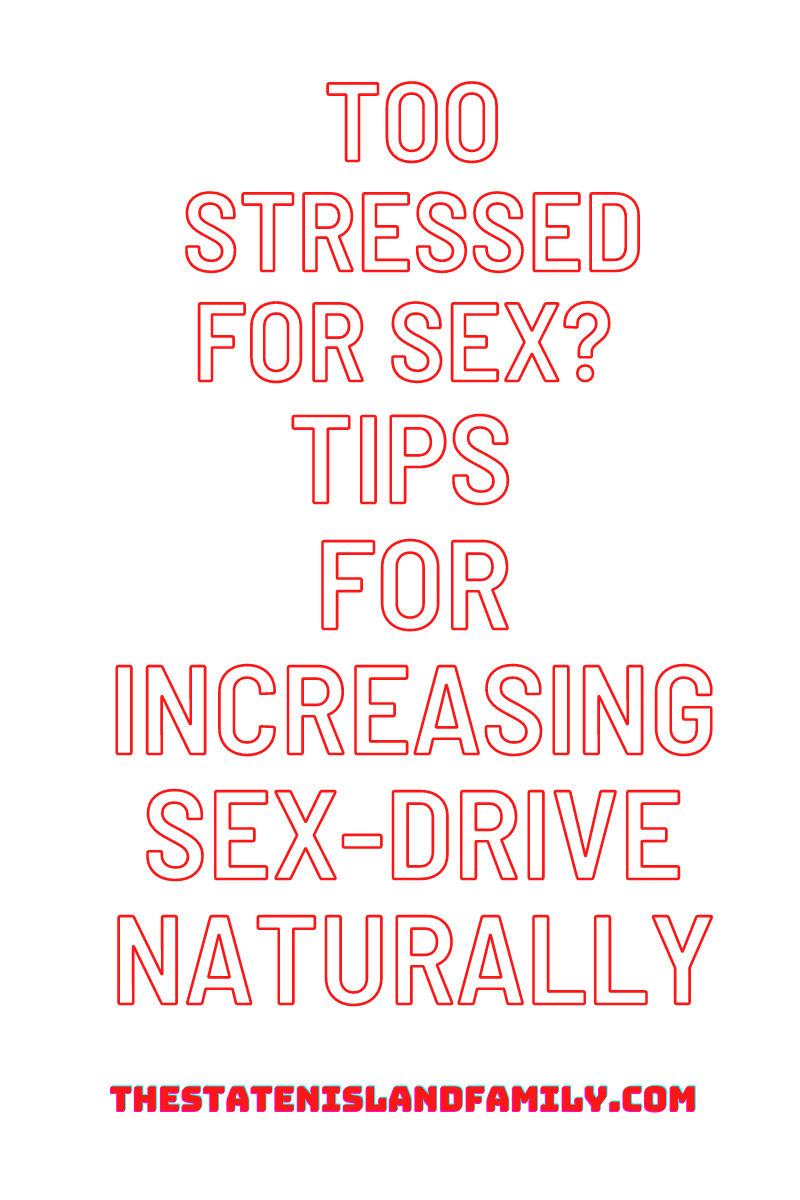 Too stressed for sex? Tips for increasing sex-drive naturally