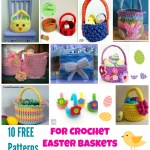 10 Free Patterns for Crochet Easter Baskets