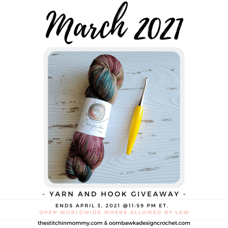 Monthly Yarn and Hook Giveaway - March 2021 | Hosted by The Stitchin' Mommy and Oombawka Design: March 20, 2021 - April 3, 2021 | www.thestitchinmommy.com